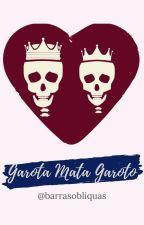 Garota Mata Garoto by barrasobliquas