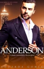 Anderson - Série Dono do meu desejo #2 by DudaGomes22