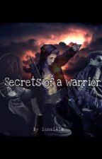 Secrets of a Warrior by luna145s