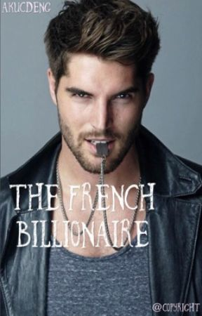 The French Billionaire  by AkucDeng