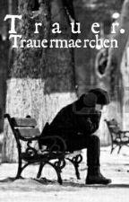 T r a u e r. by Trauermaerchen