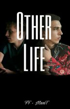 Other Life | FF - MenT by mBnnSatM