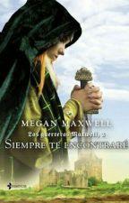 Sempre Te Encontrarei - Guerreiras Maxwell 3 - Megan Maxwell  by Maregatinha
