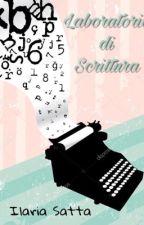 Laboratorio di scrittura  by IlariaSatta