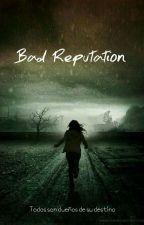Bad Reputation [COMPLETADA] by Rosana_dreams