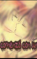 Todo comenzo con un beso  by Shadow_zoe
