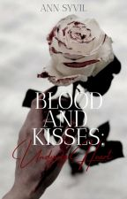 Blood And Kisses II: Undying Heart by AnnSyvil