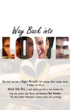 Way back into love ( Pinoy Gay Story  ) by teamG4stories