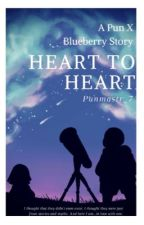 Heart to Heart (A Pun X Blueberry Story) by punmastr_7