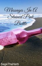 Messages In A Stained Pink Bottle (Harry Styles Fan Fiction) by SageTheHerb