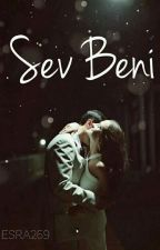 Sev BENİ |TAMAMLANDI-AŞK SERİSİ 2 by Esra269