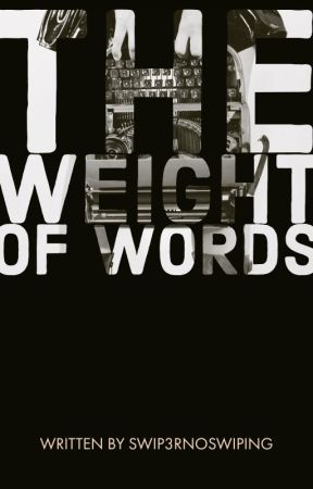 The Weight of Words by swip3rnoswiping