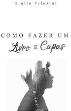 COMO CRIAR UM LIVRO E CAPAS by G_PELOSINI