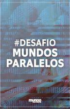 #DesafioMundosParalelos by MundosParalelosLivro