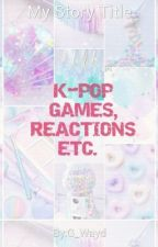 K-Pop Games, Reaction, Etc. by Xiungee