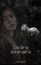 Die Eine, sonst Keine  by Nixhts