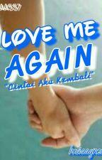 Love Me Again by LAA557