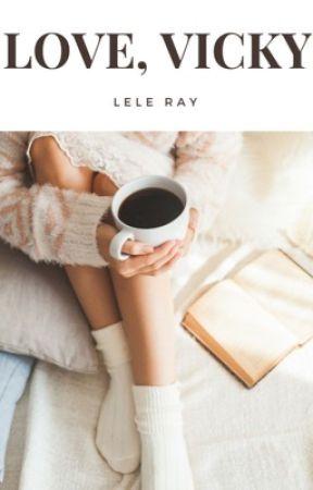 Love, Vicky |✔ by Lele_Ray