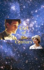 Girl of the Century (A Doctor Who Fanfiction) by plzlovememattsmith