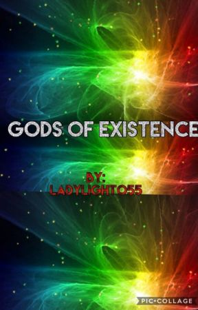 Gods of Existence by LadyLight055
