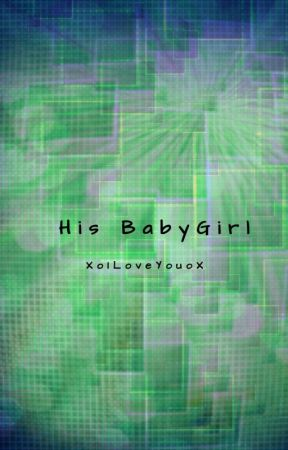 His BabyGirl by XoILoveYouoX