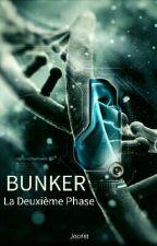 BUNKER - La Deuxième Phase - ( Nouvelle Version ) by Jocrist