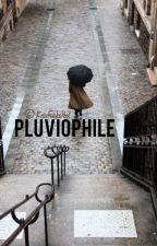 Pluviophile || BBH by KrisFucksYeol