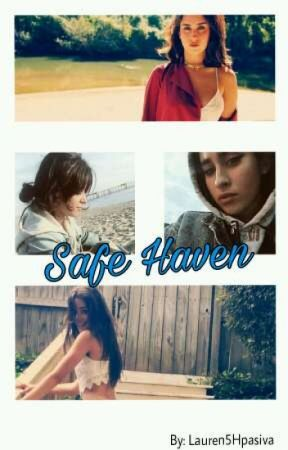 Safe Haven ; Camren by Lauren5Hpasiva