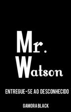 Mr. Watson by GamoraBlack