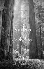 Sombra y Cachorro by LemWimsen