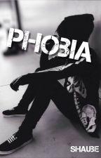 Phobia by Shaube