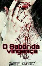 O Sabor da Vingança  by gabriel_queiroz