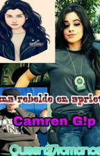 Una rebelde en aprietos Camren G!p by Isacotton