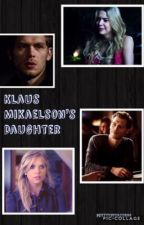 Klaus Mikaelson's Daughter by prettyniya22604