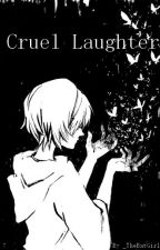 """Cruel Laughter (Sequel To """"Because He Lived."""") by _TheBatGirl_"""