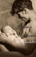 Adam's Nightmare (Book 4 in the Supernatural Series) by Supernautral_Hunter