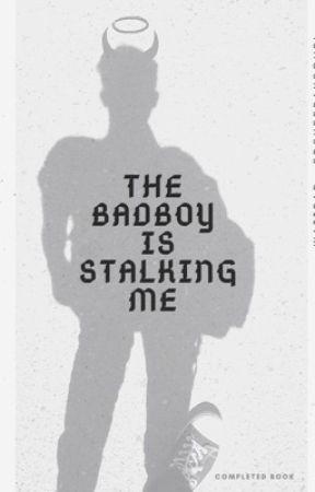 The Bad Boy Is Stalking Me by daviddobriksgurl