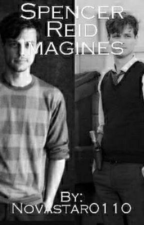 Spencer Reid Imagines (REQUESTS OPEN) - Sleep is Great - Wattpad