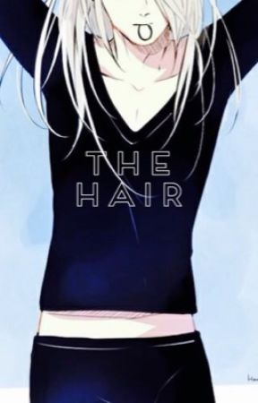The Hair (Viktor Nikiforov X Reader) (Yuri on Ice) [Completed] by Zer0_Blank