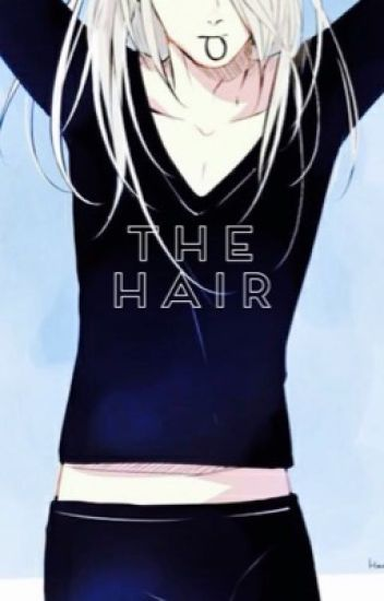 The Hair (Viktor Nikiforov X Reader) (Yuri on Ice) [Completed]