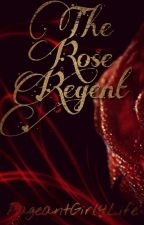 The Rose Regent by PageantGirl4Life