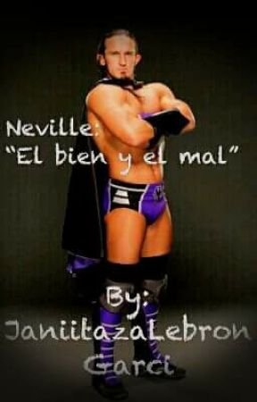 Neville : El Bien Y El Mal by JaniitazaLebronGarci