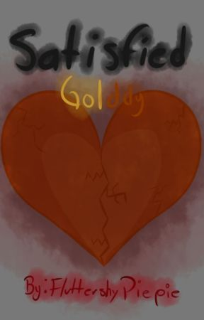 ❥❥❥SATISFIED❥❥❥ ❝Golddy❝    ❣❣ONE-SHOT❣❣ by Afy_ButtersStotch