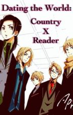 Dating the World: Country x Reader by YourHero213
