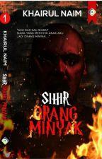 SIHIR ORANG MINYAK by KhairulNaimAbdulWaha