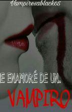 Me enamore de un Vampiro  by LeilaAnime