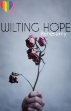 WILTING HOPE [boyxboy/mpreg] by Renesamy