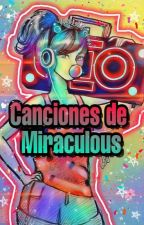 ♪Canciones de Miraculous ||MLB||♪ by Anto_MLB_4ever