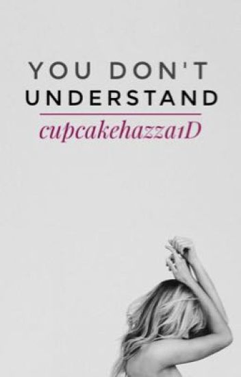 You Don't Understand