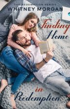 Finding Home in Redemption (#1) by whitneymorgan91